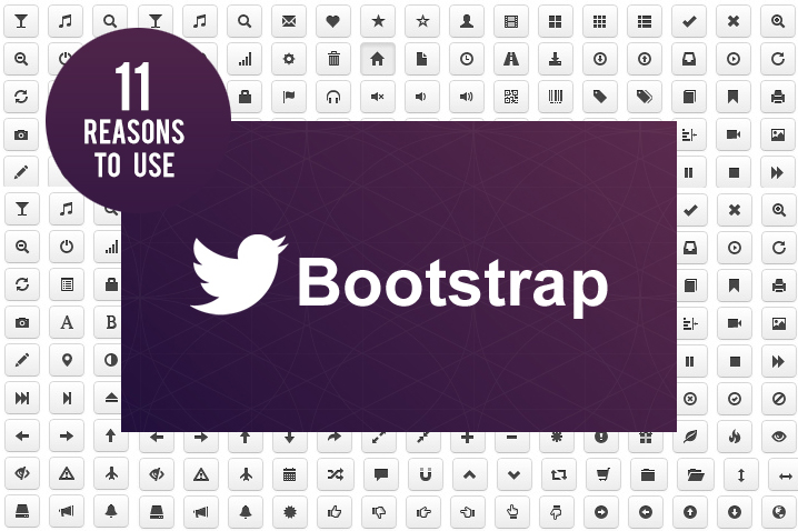 Use Twitter Bootstrap for these 11 Reasons