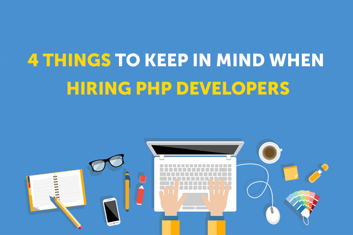 4 Things to Keep in Mind When Hiring PHP Developers