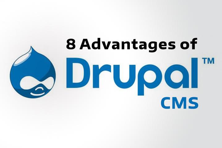 8 Advantages of Drupal CMS