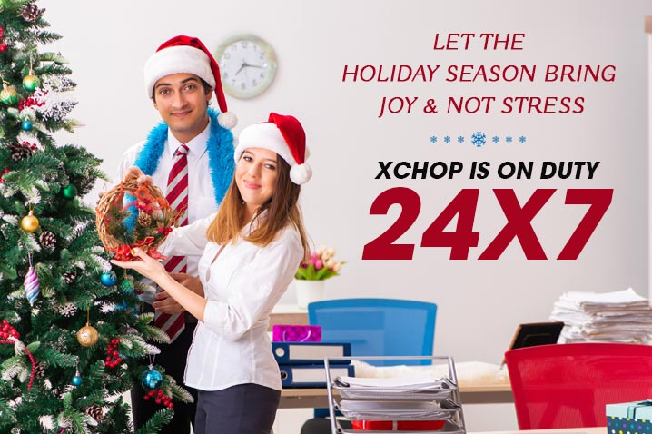 Let The Holiday Season Bring Joy & Not Stress – XChop Is On Duty 24×7