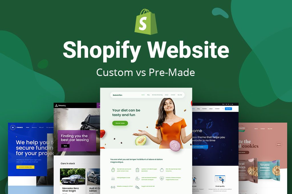 Shopify Website – Custom Built Shopify Website From Scratch vs Customization Of Pre-made Template
