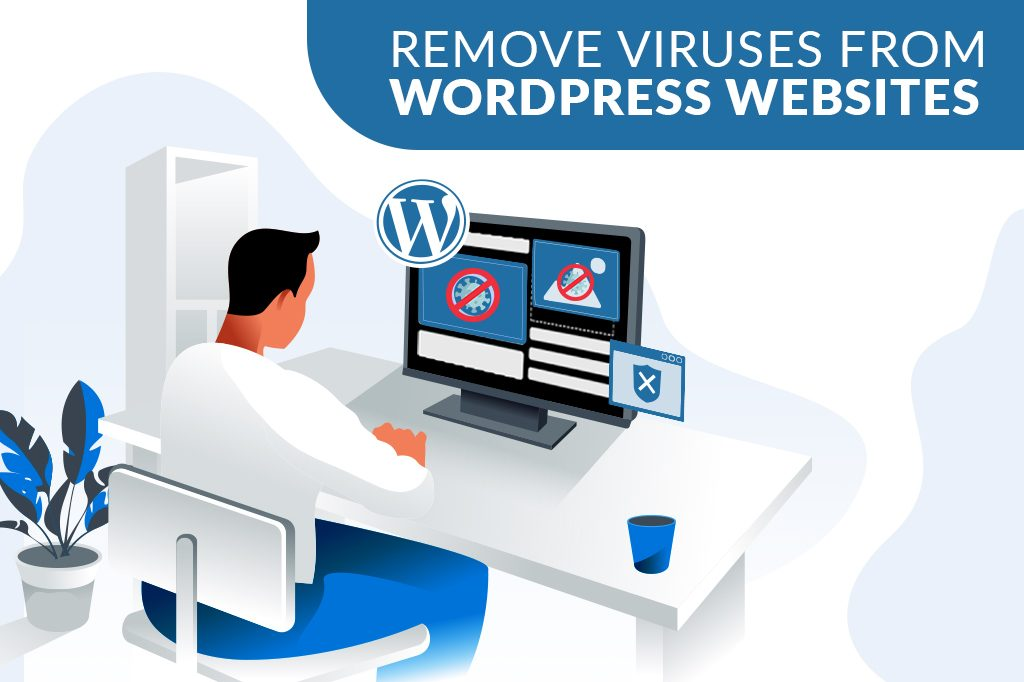 Getting Rid Of Malware In Your WordPress Site – 2021 Guide